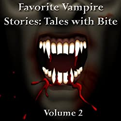 Favorite Vampire Stories: Tales with Bite - Volume 2