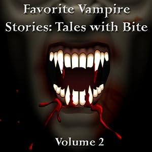 Favorite Vampire Stories: Tales with Bite - Volume 2 Audiobook