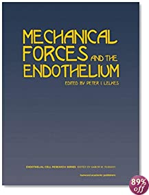 Mechanical Forces and the Endothelium (Endothelial Cell Research Series)