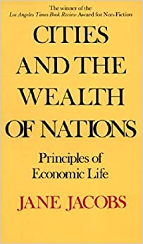 Cities and the Wealth of Nations by Jacobs, Jane Reprint edition (1985)
