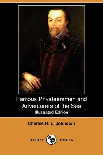 Famous Privateersmen and Adventurers of the Sea (Illustrated Edition) (Dodo Press) pdf epub