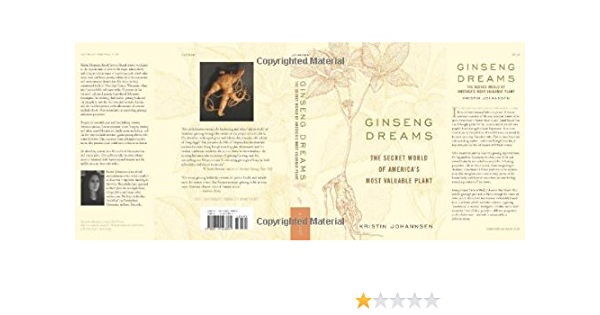 Ginseng Dreams: The Secret World of Americas Most Valuable ...