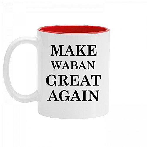 Make Waban Great Again Pride: 11oz Two Tone Ceramic Coffee Mug