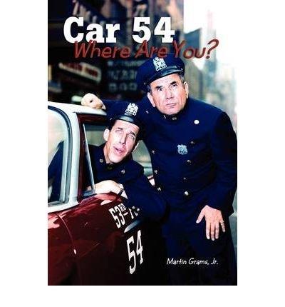 Car 54 Where Are You? (Paperback) - Common pdf epub