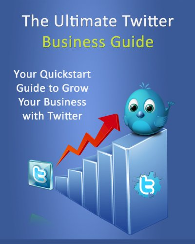 Ultimate Twitter Business Guide Advertising ebook