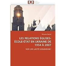 LES RELATIONS EGLISES-ECOLE-ETAT EN UKRAINE D