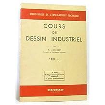 Cours de dessin industriel tome III (3e année collèges d'enseignement technique et cours professionnels)