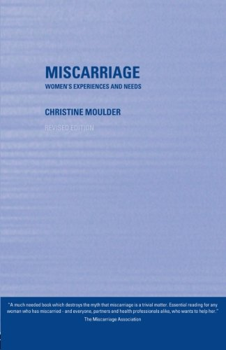 Miscarriage: Women's Experiences and Needs