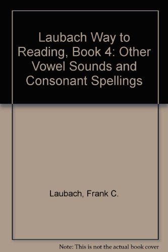 Laubach Way to Reading 4: Other Vowel Sounds and Consonant Spellings