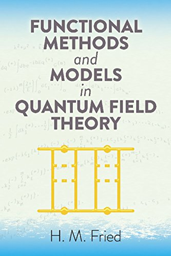 Functional Methods and Models in Quantum Field Theory