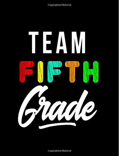 Team Fifth Grade: Back To School Notebooks For Fifth Grade (Composition Notebooks)(8.5 x 11)(Journals For Kids To Write In)