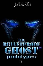 The BulletProof Ghost: Prototypes
