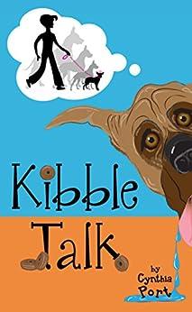 Kibble Talk by [Port, Cynthia]