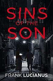 Sins of the Son: A Mafia Crime Dark Romance Story (The Frank Lucianus Mafia Series Book 1)