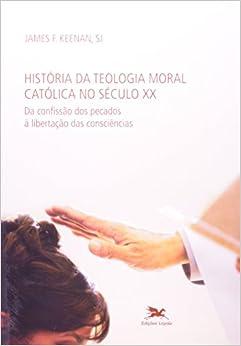 Book História Da Teologia Moral Católica No Século XX