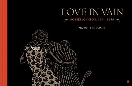 Love In Vain: Robert Johnson 1911-1938, The Graphic Novel ()