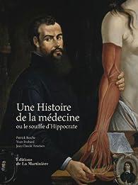 Une histoire de la médecine ou le souffle d'Hippocrate par Patrick Berche