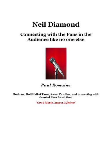 Neil Diamond: Connecting with the Fans in the Audience Like no ()