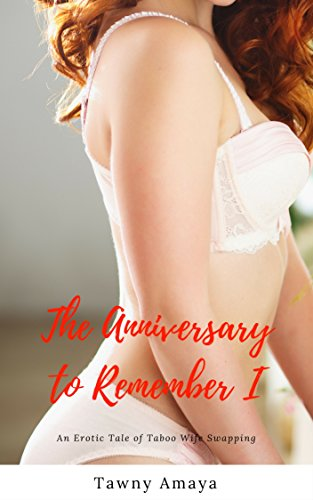 Download for free The Anniversary to Remember I: An Erotic Tale of Taboo Wife Swapping