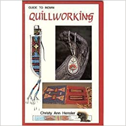 Book Guide to Indian Quillworking by Christy Ann Hensler (1989-10-01)