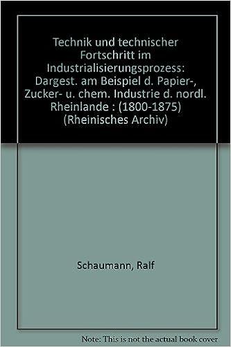 Technik und technischer Fortschritt im Industrialisierungsprozess ...