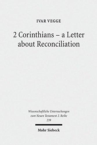 2 Corinthians - a Letter about Reconciliation: A