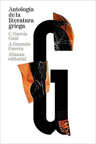Antología De La Literatura Griega: (siglos Viii A. C.-iv D. C.) por Carlos García Gual epub