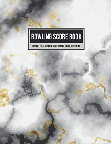 Bowling Score Book Bowlers & Coach Scoring Record Journal: Team Game Score Keeper Notebook with Formatted Sheets for Strikes, Spares, Handicap & Notes (Black & Gold Marble) por Score That Game