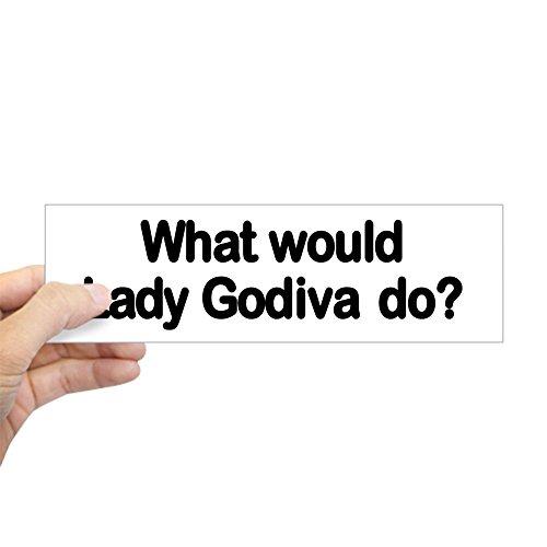 - CafePress Lady Godiva Bumper Sticker 10