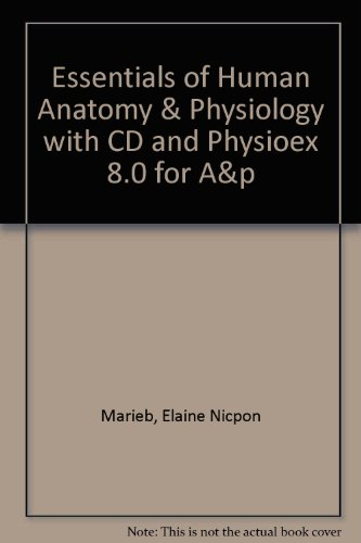 Essentials of Human Anatomy & Physiology with CD and PhysioEx 8.0 for A&P (9th Edition)