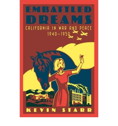[(Embattled Dreams California in War and Peace 1940 to 1950)] [Author: Kevin Starr] published on (September, 2003) pdf epub