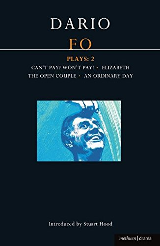Fo Plays: 2: Can't Pay? Won't Pay!; Elizabeth; The Open Couple; An Ordinary Day (Contemporary Dramatists) (v. 2)
