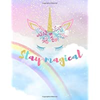Stay Magical: Unicorn Notebook for Girls, Wide Ruled with Lined Pages (Composition Book, Journal) (8.5 x 11 Large)