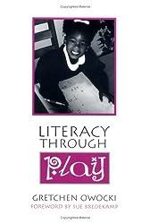 Literacy Through Play by Gretchen Owocki (1999-03-11)