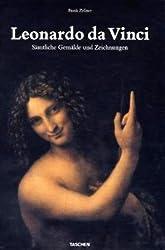 Leonardo da Vinci: Sämtliche Gemälde und Zeichnungen