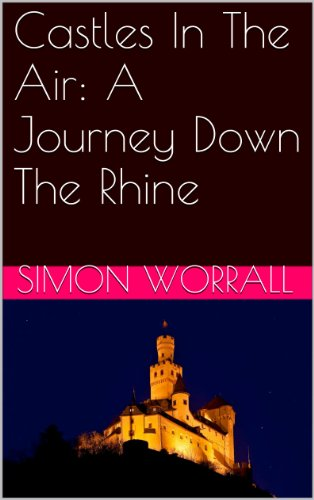 (Castles In The Air: A Journey Down The Rhine)