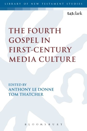 Download The Fourth Gospel in First-Century Media Culture (The Library of New Testament Studies) pdf epub