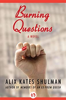 Burning Questions: A Novel by [Shulman, Alix]