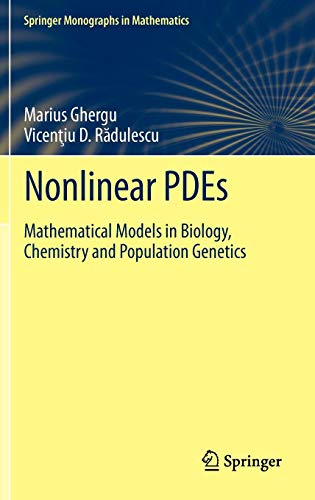 Nonlinear PDEs: Mathematical Models in Biology, Chemistry and Population Genetics (Springer Monographs in Mathematics)