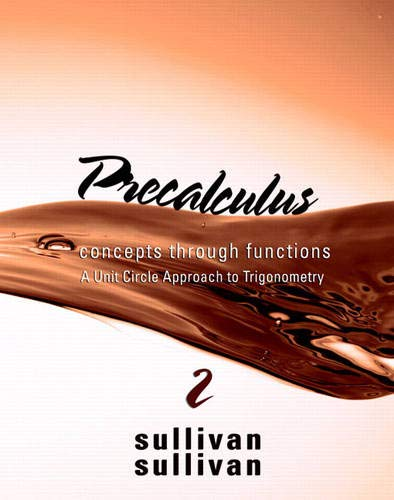 Precalculus: Concepts Through Functions, A Unit Circle Approach to Trigonometry (2nd Edition) (Sullivan Concepts Through