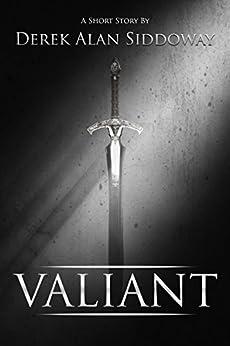 Valiant by [Siddoway, Derek Alan]