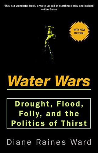 Water Wars: Drought, Flood, Folly, and the Politics of Thirst