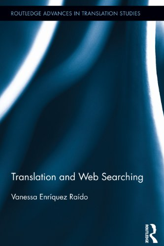 Translation and Web Searching (Routledge Advances in Translation Studies) Pdf