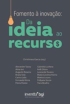Fomento à inovação: Da ideia ao recurso por [Garcia (org.), Christimara]