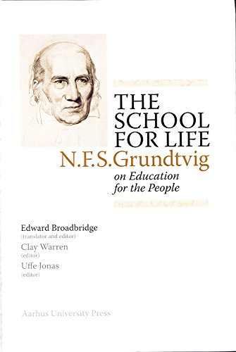 The School for Life: N.F.S. Grundtvig on the Education for the People (N.F.S. Grundtvig: Works in English)