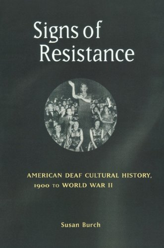 Signs of Resistance: American Deaf Cultural History, 1900 to World War II (History of Disability)