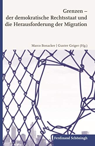 Grenzen – der demokratische Rechtsstaat und die Herausforderung der Migration (German Edition)