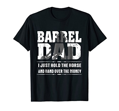 (Barrel Dad I Just Hold The Horse And Hand Over The Money)