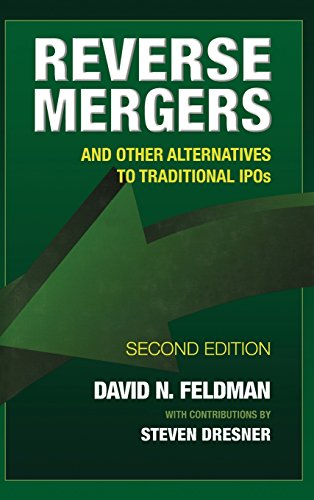 Reverse Mergers: And Other Alternatives to