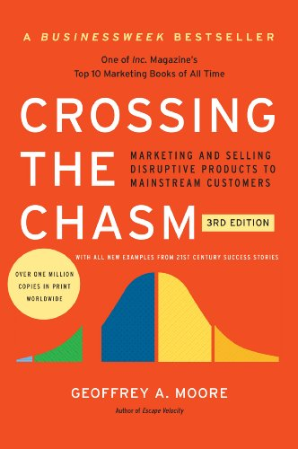Crossing the Chasm, 3rd Edition: Marketing and Selling Disruptive Products to Mainstream Customers (Collins Business Essentials) cover